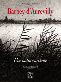 Barbey d'Aurevilly, une nature ardente