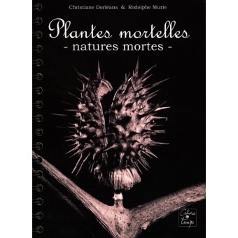 Plantes mortelles - natures mortes