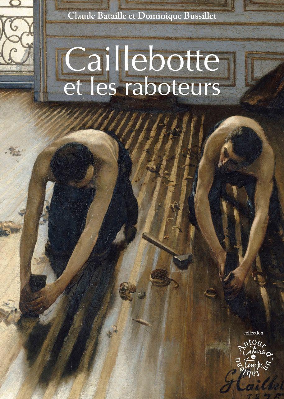 Caillebotte Et Les Raboteurs Cahiersdutemps Fr